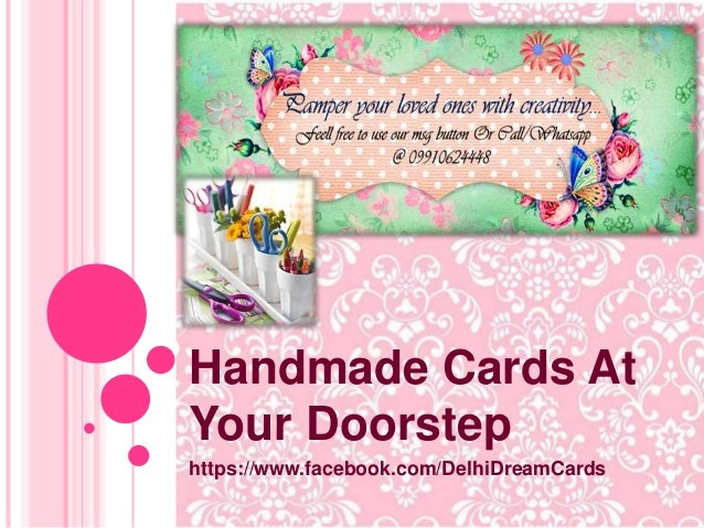 Handmade Cards At Your Doorstep https://www.facebook.com/DelhiDreamCards