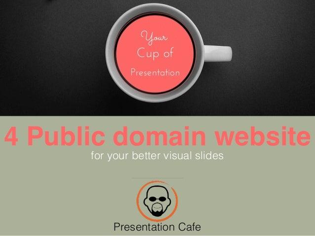 Public Domain Website For Your Better Visual Slides Presentation Cafe
