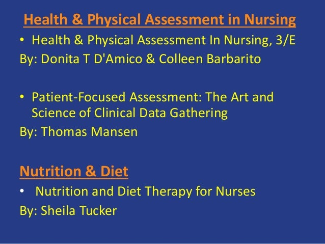 Health & Physical Assessment in Nursing • Health & Physical Assessment In Nursing, 3/E By: Donita T D'Amico & Colleen Barb...