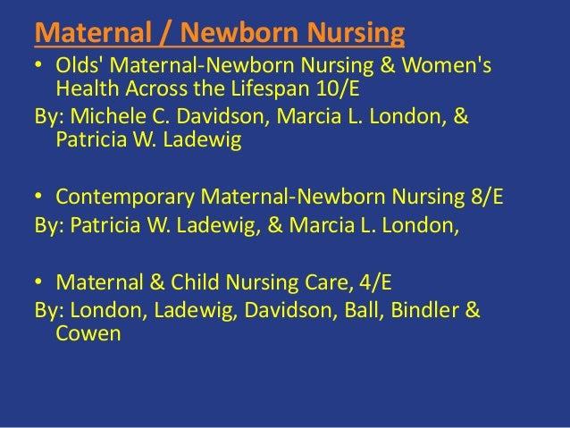 Maternal / Newborn Nursing • Olds' Maternal-Newborn Nursing & Women's Health Across the Lifespan 10/E By: Michele C. David...