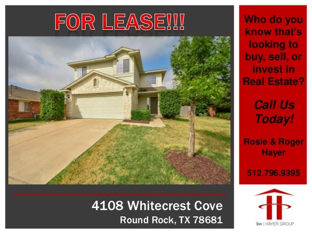 4108 Whitecrest Cove Round Rock, TX 78681 Who do you know that's looking to buy, sell, or invest in Real Estate? Call Us T...