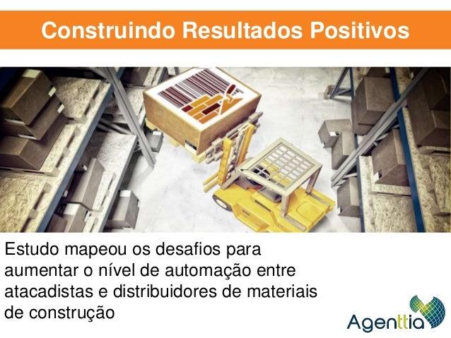 Estudo mapeou os desafios para aumentar o nível de automação entre atacadistas e distribuidores de materiais de construção...