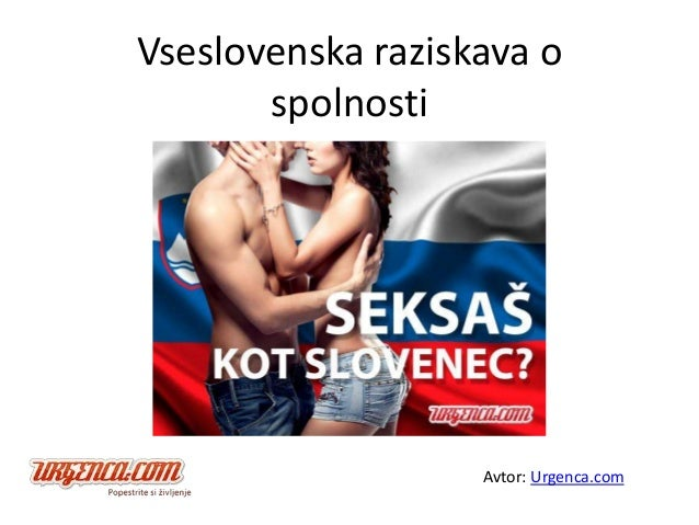 Vseslovenska raziskava o spolnosti Avtor: Urgenca.com