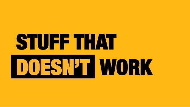 """STUFF THAT """" DOESN'T WORK"""