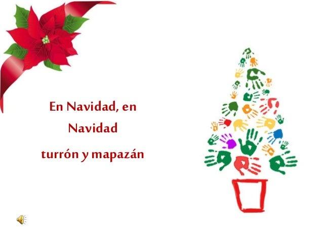 En Navidad, en Navidad turrón y mapazán