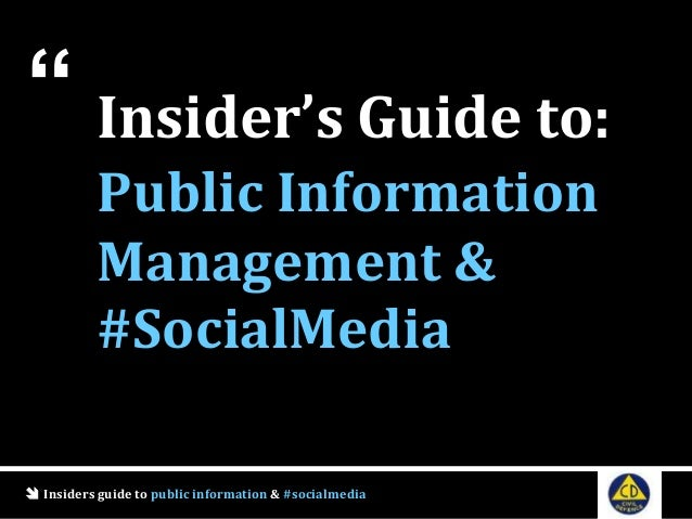  Insiders guide to public information & #socialmedia Insider's Guide to: Public Information Management & #SocialMedia ""