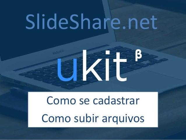 SlideShare.net Como se cadastrar Como subir arquivos