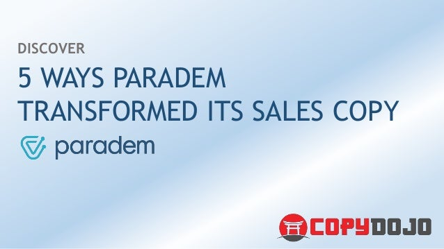 5 WAYS PARADEM TRANSFORMED ITS SALES COPY DISCOVER