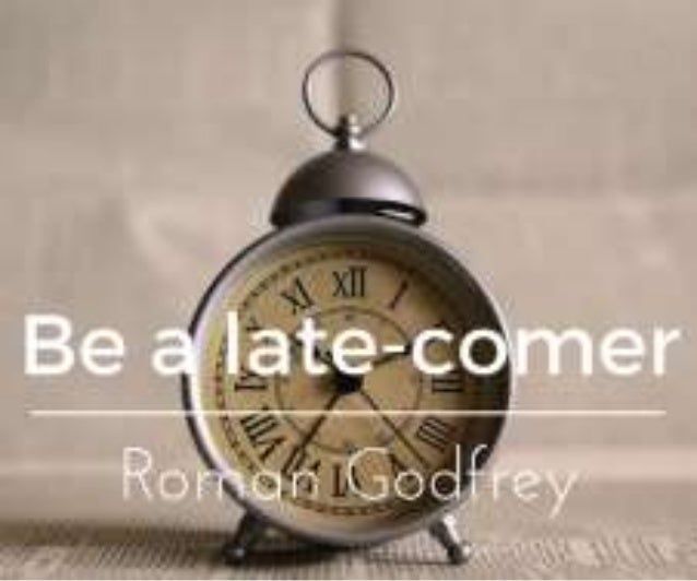 Be a Late-Comer
