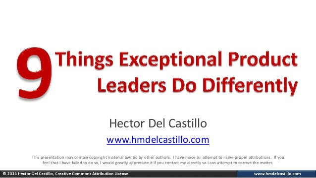 Hector Del Castillo www.hmdelcastillo.com This presentation may contain copyright material owned by other authors. I have ...