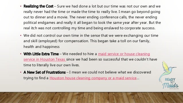 • Realizing the Cost – Sure we had done a lot but our time was not our own and we really never had the time or made the ti...