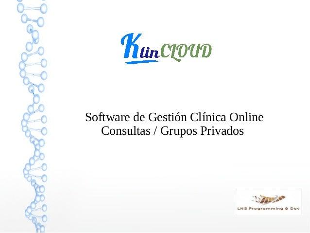Software de Gestión Clínica Online Consultas / Grupos Privados