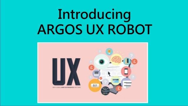 Introducing ARGOS UX ROBOT