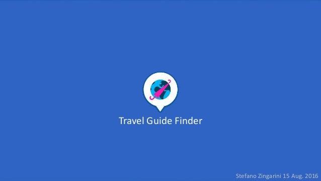 Travel Guide Finder Stefano Zingarini 15 Aug. 2016