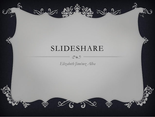 SLIDESHARE Elizabeth Jiménez Alba