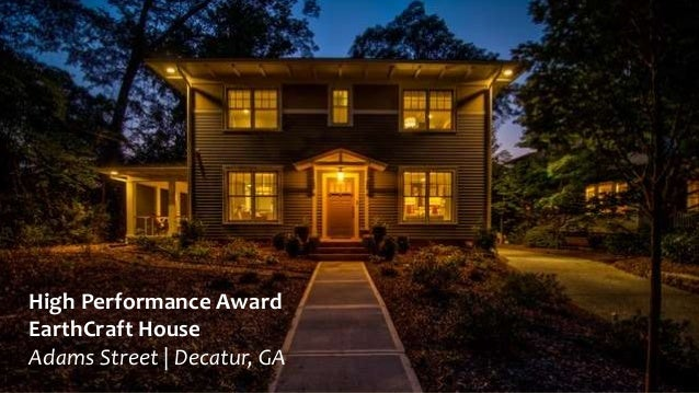 High Performance Award EarthCraft House Adams Street | Decatur, GA