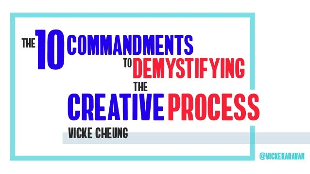10commandments Demystifying creativeprocess to the the vicke cheung @vickekaravan
