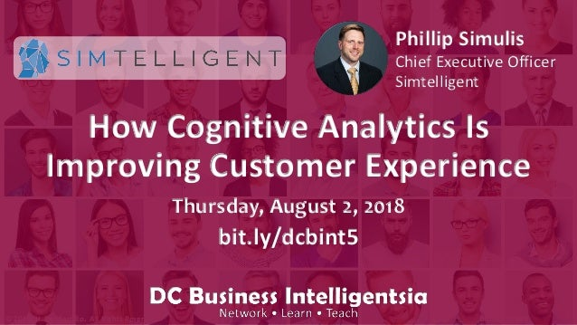 � 2018, H. Del Castillo. All Rights Reserved. bit.ly/dcbusint How Cognitive Analytics Is Improving Customer Experience Thu...