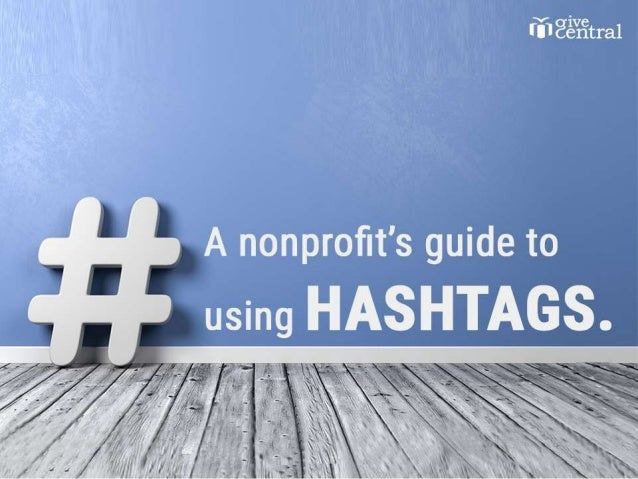 A nonprofit's guide to using hashtags.