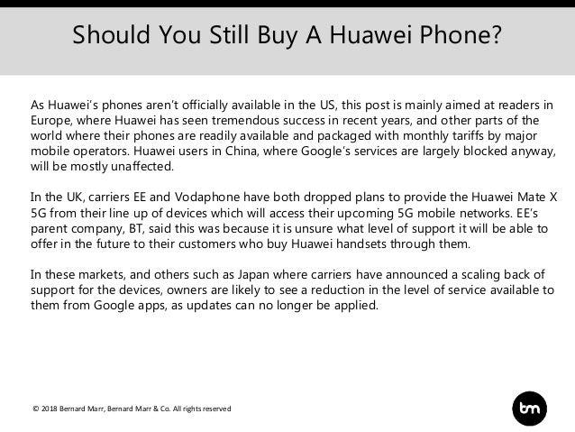 © 2018 Bernard Marr, Bernard Marr & Co. All rights reserved Should You Still Buy A Huawei Phone? As Huawei's phones aren't...