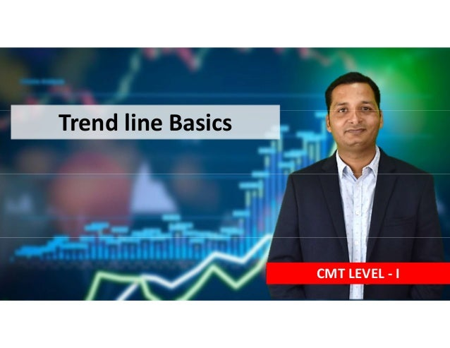 CMT LEVEL - I Trend line Basics
