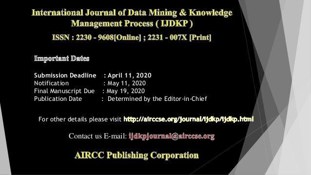 Submission Deadline : April 11, 2020 Notification : May 11, 2020 Final Manuscript Due : May 19, 2020 Publication Date : De...