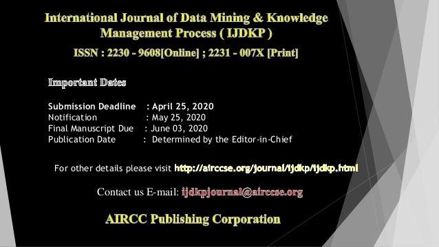 Submission Deadline : April 25, 2020 Notification : May 25, 2020 Final Manuscript Due : June 03, 2020 Publication Date : D...