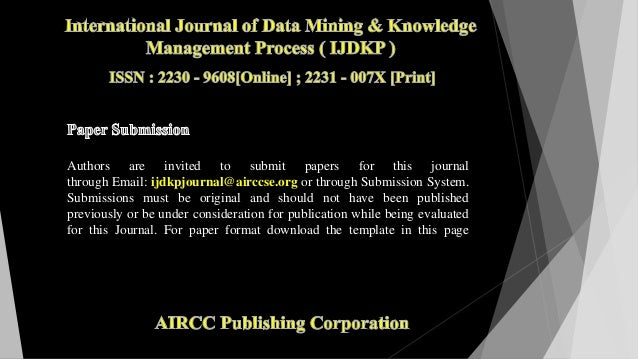 Authors are invited to submit papers for this journal through Email: ijdkpjournal@airccse.org or through Submission System...