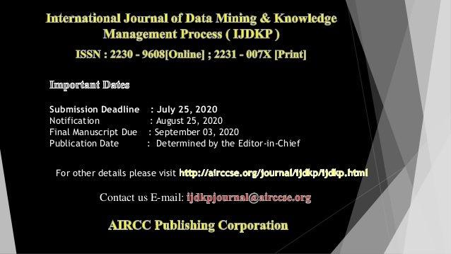 Submission Deadline : July 25, 2020 Notification : August 25, 2020 Final Manuscript Due : September 03, 2020 Publication D...