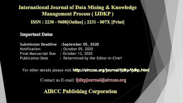 Submission Deadline :September 05, 2020 Notification : October 05, 2020 Final Manuscript Due : October 13, 2020 Publicatio...