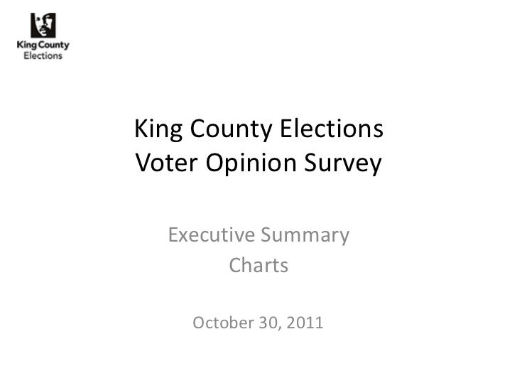 King County ElectionsVoter Opinion Survey  Executive Summary        Charts    October 30, 2011