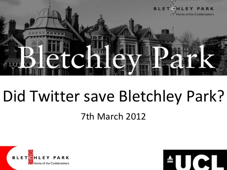 Did Twitter save Bletchley Park?           7th March 2012