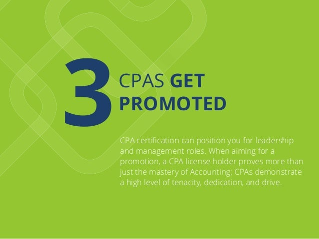 3CPAS GET PROMOTED CPA certification can position you for leadership and management roles. When aiming for a promotion, a C...