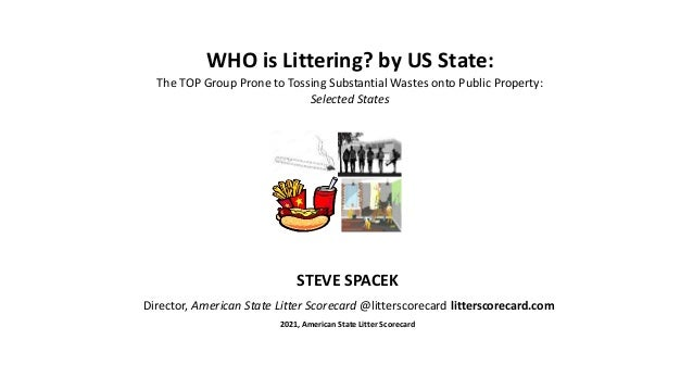 WHO is Littering? by US State: The TOP Group Prone to Tossing Substantial Wastes onto Public Property: Selected States STE...