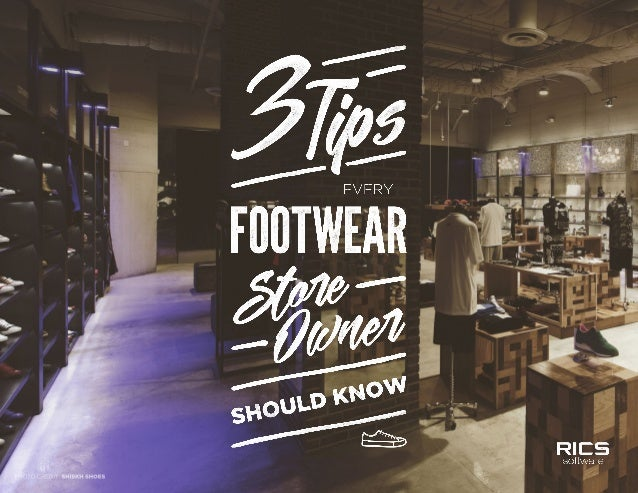 3 TIPS EVERY FOOTWEAR STORE OWNER SHOULD KNOW