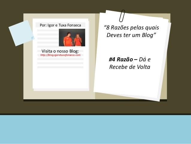 8 Razões pelas quais deves ter um Blog - #4 Razão - Dá e Recebe de Volta