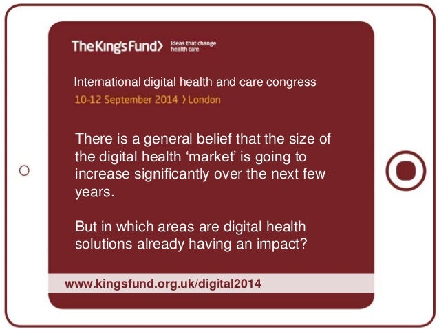 International digital health and care congress There is a general belief that the size of the digital health 'market' is g...