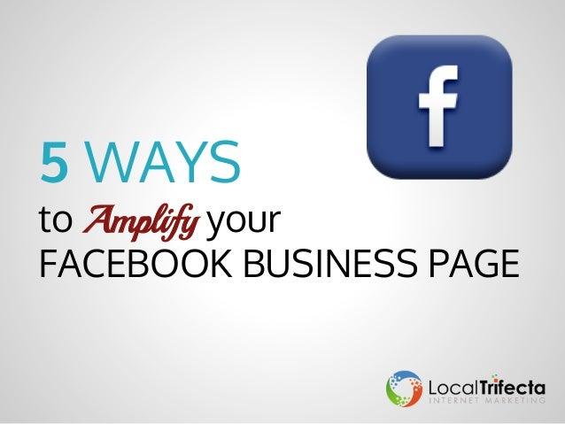 5 WAYS  to Amplify your FACEBOOK BUSINESS PAGE
