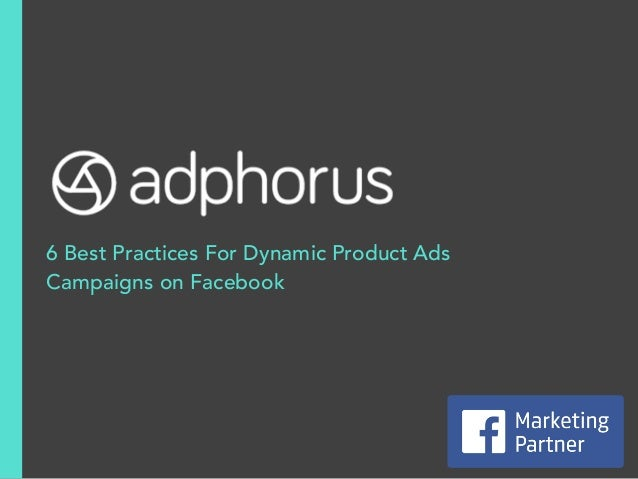6 Best Practices For Dynamic Product Ads Campaigns on Facebook