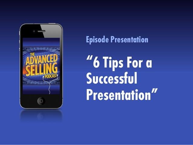 "Episode Presentation""6 Tips For aSuccessfulPresentation"""