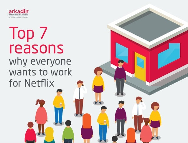 Top 7 reasons why everyone wants to work for Netflix