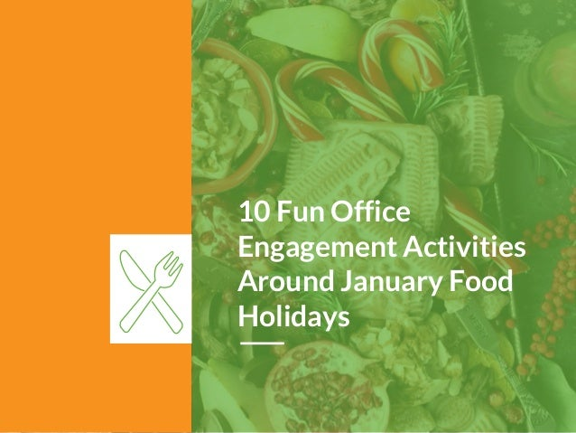 10 fun office engagement activities around january food holidays