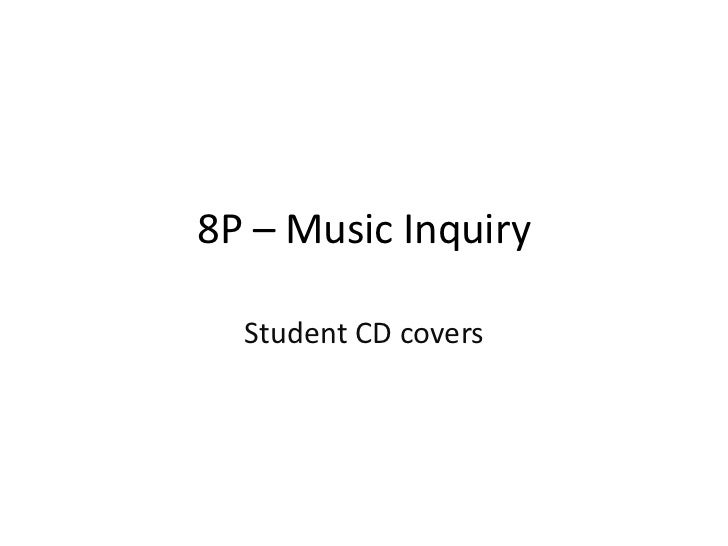 8P – Music Inquiry  Student CD covers