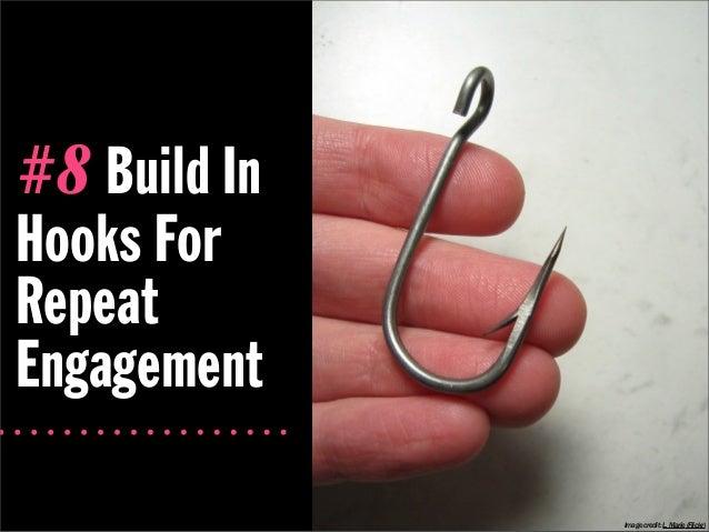 #8 Build InHooks ForRepeatEngagement              Image credit: L. Marie (Flickr)