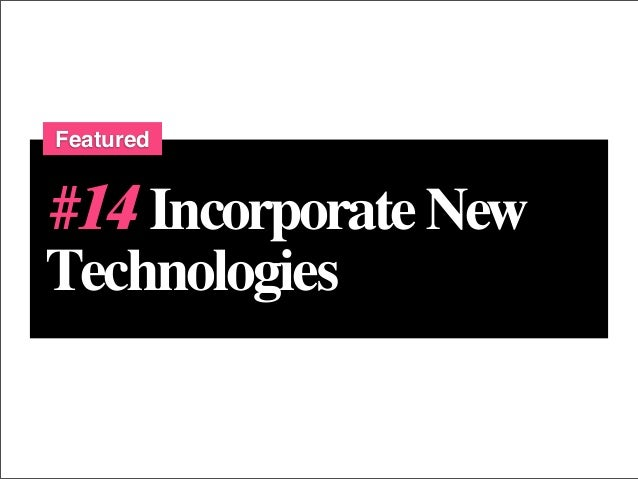 Featured#14 Incorporate NewTechnologies