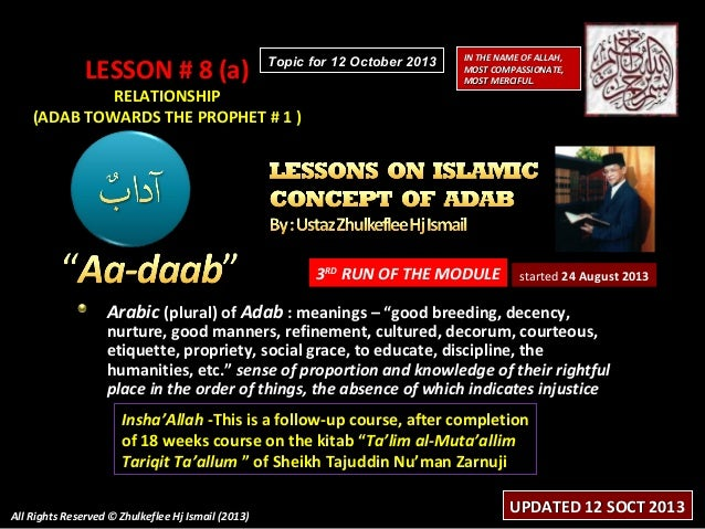 LESSON # 8 (a)  Topic for 12 October 2013  RELATIONSHIP (ADAB TOWARDS THE PROPHET # 1 )  IN THE NAME OF ALLAH, MOST COMPAS...
