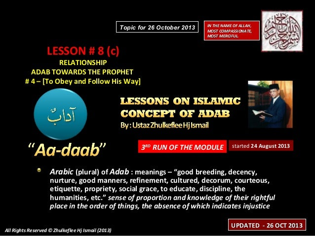 Topic for 26 October 2013  IN THE NAME OF ALLAH, MOST COMPASSIONATE, MOST MERCIFUL.  LESSON # 8 (c)  RELATIONSHIP ADAB TOW...
