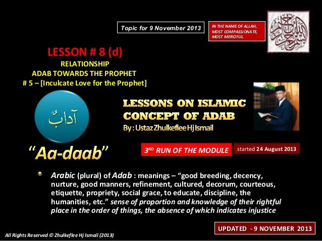 Topic for 9 November 2013  IN THE NAME OF ALLAH, MOST COMPASSIONATE, MOST MERCIFUL.  LESSON # 8 (d)  RELATIONSHIP ADAB TOW...