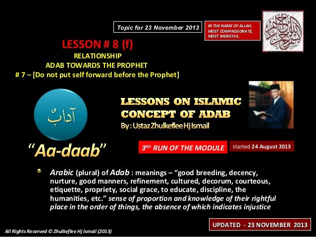 Topic for 23 November 2013  LESSON # 8 (f)  IN THE NAME OF ALLAH, MOST COMPASSIONATE, MOST MERCIFUL.  RELATIONSHIP ADAB TO...