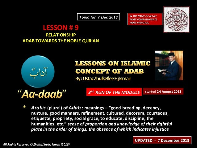 Topic for 7 Dec 2013  LESSON # 9  IN THE NAME OF ALLAH, MOST COMPASSIONATE, MOST MERCIFUL.  RELATIONSHIP ADAB TOWARDS THE ...